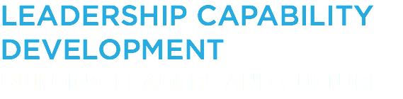LEADERSHIP CAPABILITY DEVELOPMENT BUILDING LEADERS AND CULTURE